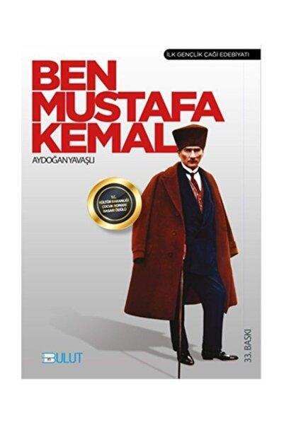 Bulut Yayınları Ben Mustafa Kemal Aydoğan Yavaşlı
