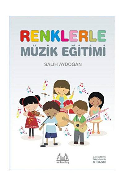 Arkadaş Yayınları - Müzik Kitapları Renklerle Müzik Eğitimi - Salih Aydoğan 9789755098142