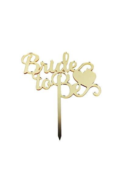 Huzur Party Store Pasta Üstü Gold Renk Bride To Be Yazılı Altın Renginde Pasta Üzerine Kalp Detaylı Sarı Süs Pleksi