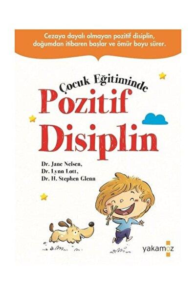 Yakamoz Yayınları Çocuk Eğitiminde Pozitif Disiplin H. Stephen Glenn, Jane Elsen,lynn Lott