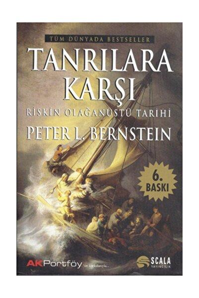 Scala Yayıncılık Tanrılara Karşı-Riskin Olağanüstü Tarihi - Peter L. Bernstein