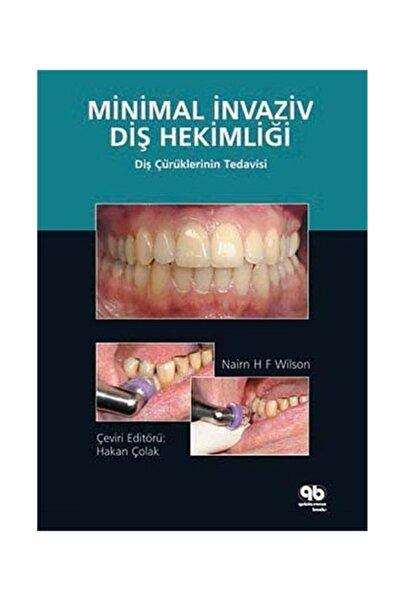 Quintessence Yayıncılık Minimal Invaziv Diş Hekimliği - Diş Çürüklerinin Tedavisi