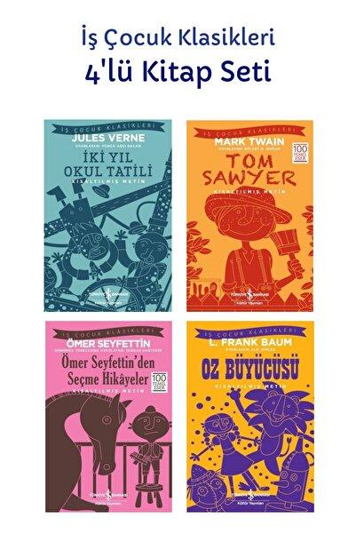TÜRKİYE İŞ BANKASI KÜLTÜR YAYINLARI Iki Yıl Okul Tatili + Tom Sawyer + Ömer Seyfettin'den Seçme Hikayeler + Oz Büyücüsü 4'lü Set
