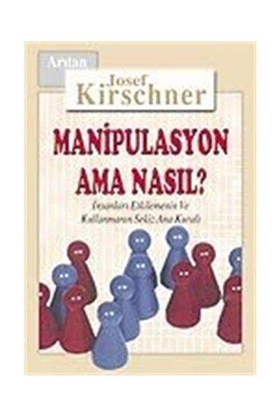 Arıtan Yayınevi Manipulasyon Ama Nasıl? - Josef Kirschner