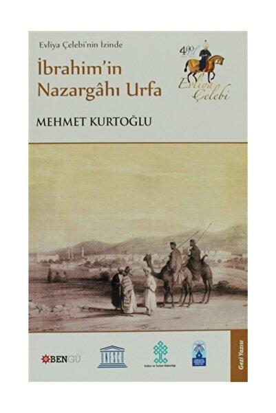 Bengü Yayınları Evliya Çelebi'nin İzinde İbrahim'in Nazargahı Urfa