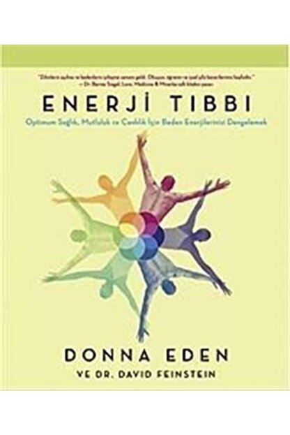Butik Yayıncılık Enerji Tıbbı & Optimum Sağlık, Mutluluk Ve Canlılık Için Beden Enerjilerinizi Dengelemek