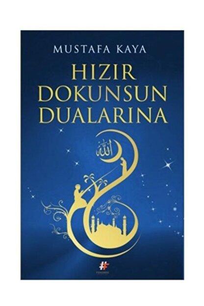Fenomen Yayıncılık Hızır Dokunsun Dualarına - Mustafa Kaya