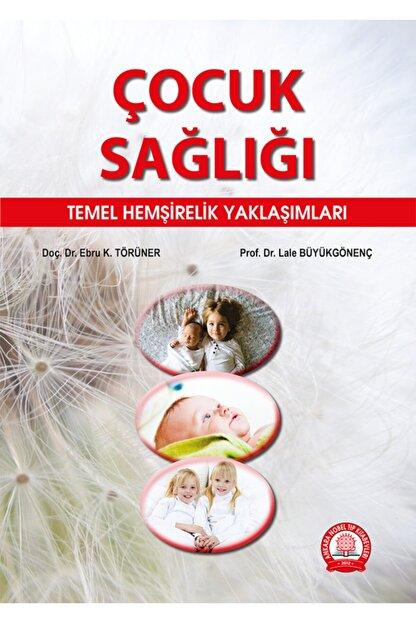 Ankara Nobel Tıp Kitapevleri Çocuk Sağlığı Temel Hemşirelik Yaklaşımları