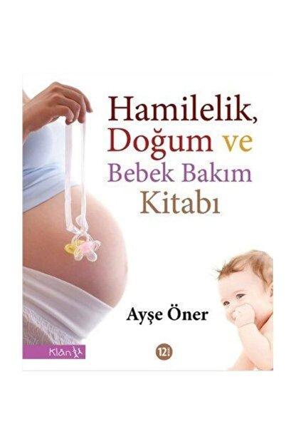 Klan Yayınları Hamilelik, Doğum ve Bebek Bakım Kitabı Ayşe Öner