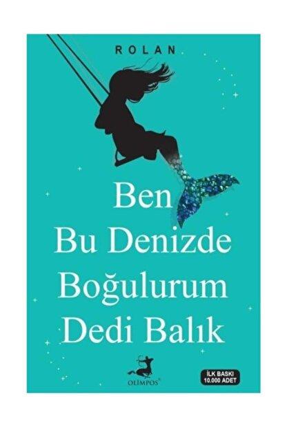 Olimpos Yayınları Ben Bu Denizde Boğulurum Dedi Balık