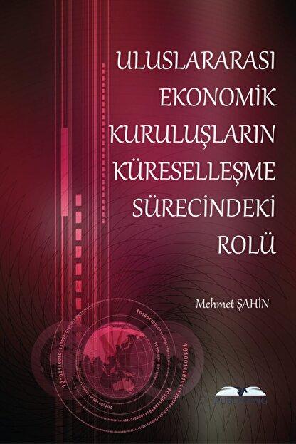 Rating Academy Yayınları Uluslararası Ekonomik Kuruluşların Küreselleşme Sürecindeki Rolü