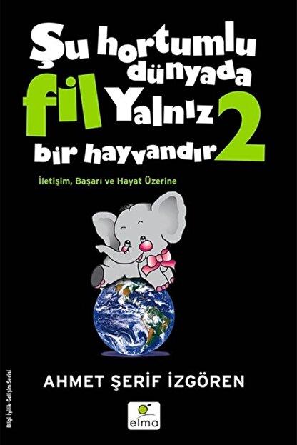 ELMA Yayınevi Şu Hortumlu Dünyada Fil Yalnız Bir Hayvandır 2 (Siyah Kapak)