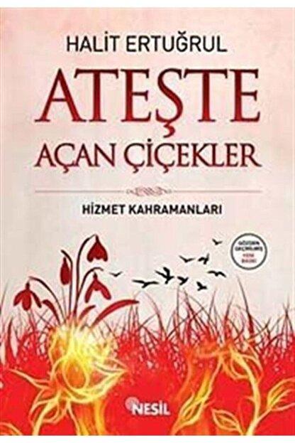 Nesil Yayınları Ateşte Açan Çiçekler - Halit Ertuğrul 9789752697959