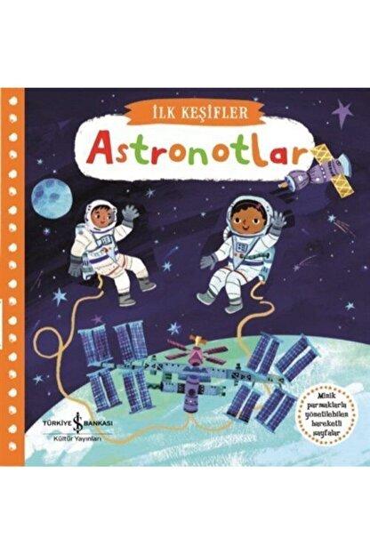İş Bankası Kültür Yayınları Ilk Keşifler / Hareketli Astronotlar