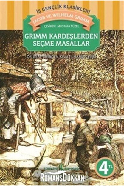 TÜRKİYE İŞ BANKASI KÜLTÜR YAYINLARI Grimm Kardeşlerden Seçme Masallar