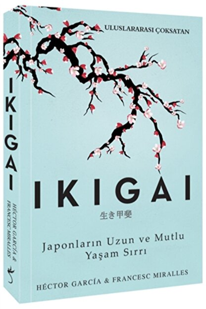 İndigo Kitap Ikigai-Japonların Uzun ve Mutlu Yaşam Sırrı - Francesc Miralles,hector Garcia