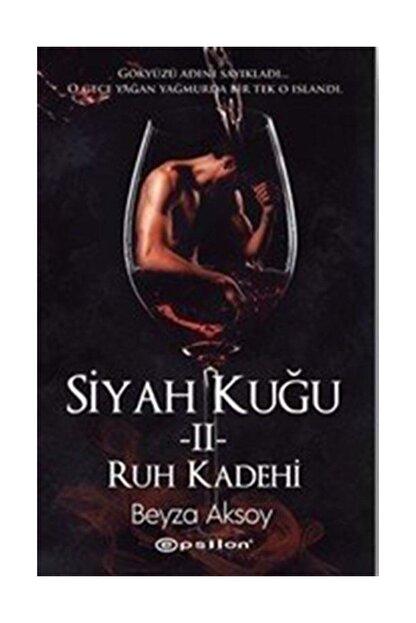 Epsilon Yayınları Siyah Kuğu 2-ruh Kadehi - Beyza Aksoy