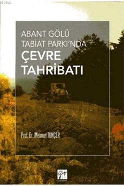 Gazi Kitabevi Abant Gölü Tabiat Parkı'nda Çevre Tahribatı
