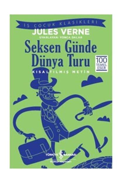 İş Bankası Kültür Yayınları Seksen Günde Dünya Turu Kısaltılmış Metin