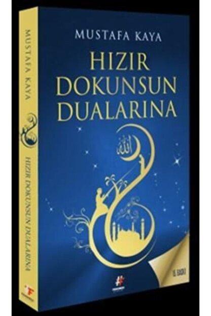 Fenomen Yayıncılık Hızır Dokunsun Dualarına   Mustafa Kaya   Fenomen Kitap