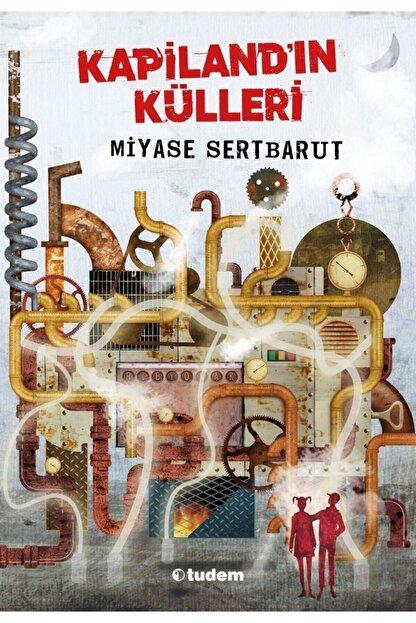Tudem Yayınları Kapiland'ın Külleri - Miyase Sertbarut