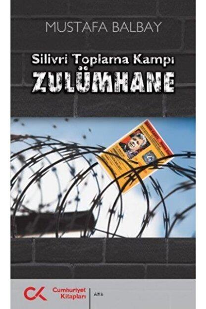 Cumhuriyet Yayınları Silivri Toplama Kampı Zulümhane | Mustafa Balbay | Cumhuriyet Kitapları