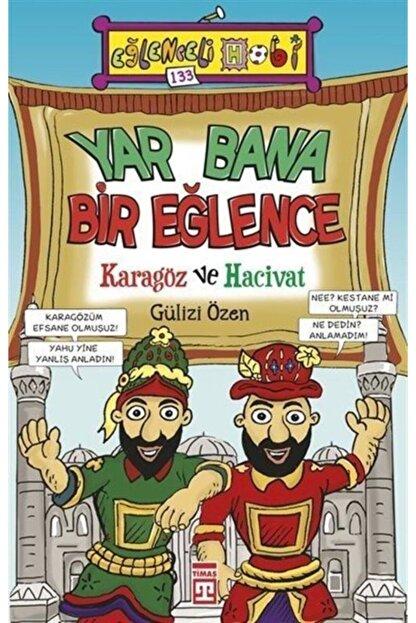 Timaş Yayınları Yar Bana Bir Eğlence & Karagöz Ve Hacivat