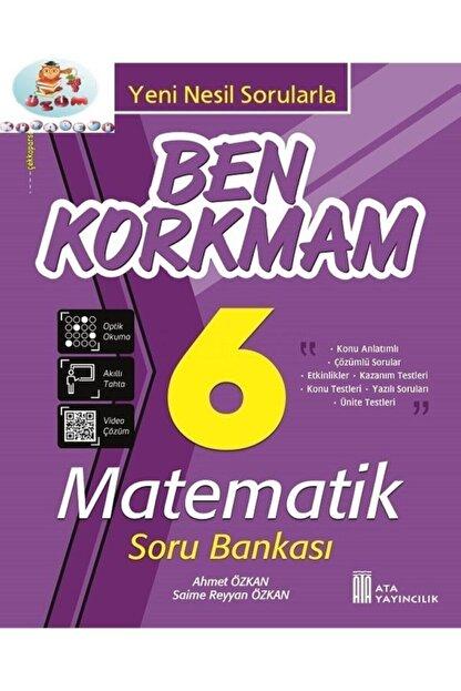 Ata Yayıncılık 6.sınıf Ben Korkmam Matematik Soru Bankası