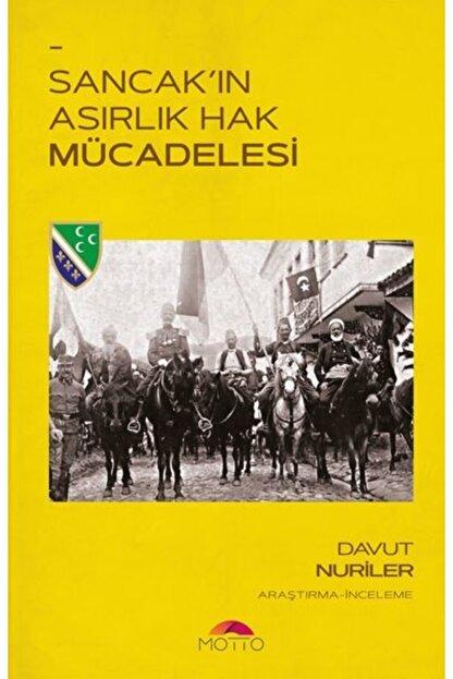 Motto Yayınları Sancak'ın Asırlık Hak Mücadelesi