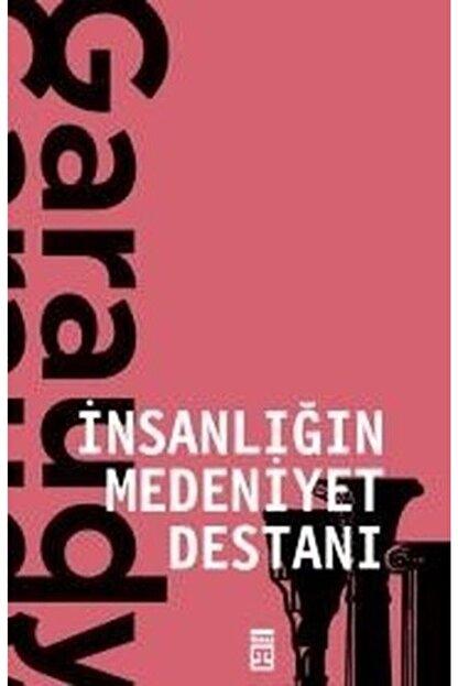 Timaş Yayınları Insanlığın Medeniyet Destanı