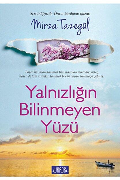 Libros Yayınları Mirza Tazegül | Yalnızlığın Bilinmeyen Yüzü