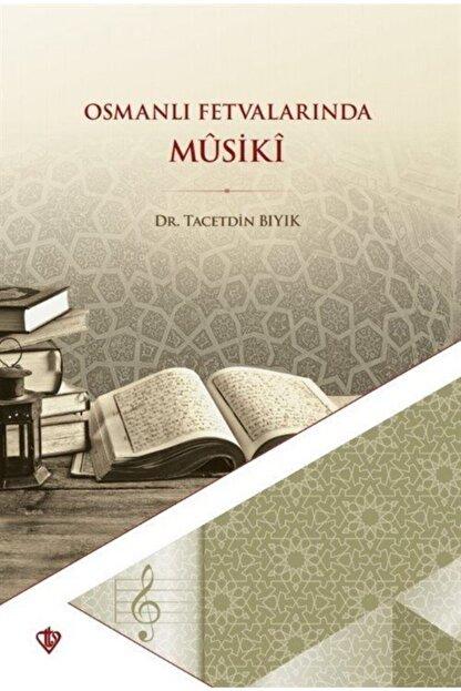 Türkiye Diyanet Vakfı Yayınları Osmanlı Fetvalarında Mûsikî