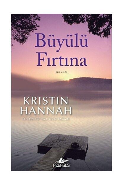 Pegasus Yayınları Büyülü Fırtına Kristin Hannah