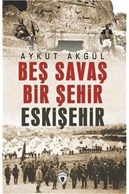 Dorlion Yayınevi Beş Savaş Beş Şehir Eskişehir