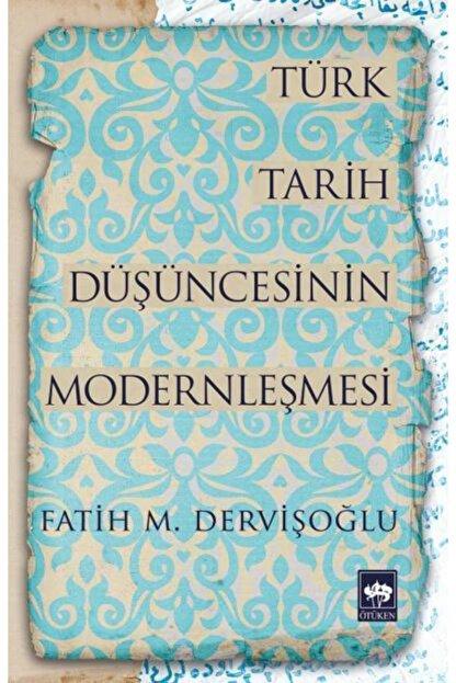 Ötüken Yayınları Türk Tarih Düşüncesinin Modernleşmesi