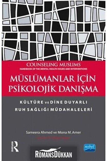 Nobel Akademik Yayıncılık Müslümanlar Için Psikolojik Danışma & Kültüre Ve Dine Duyarlı Ruh Sağlığı Müdahaleleri