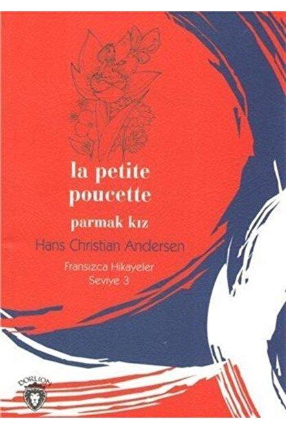 Dorlion Yayınevi Parmak Kız / Fransızca Hikayeler Seviye 3