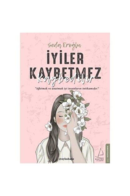 Destek Yayınları Iyiler Kaybetmez Kaybedilir   Seda Eroğlu  