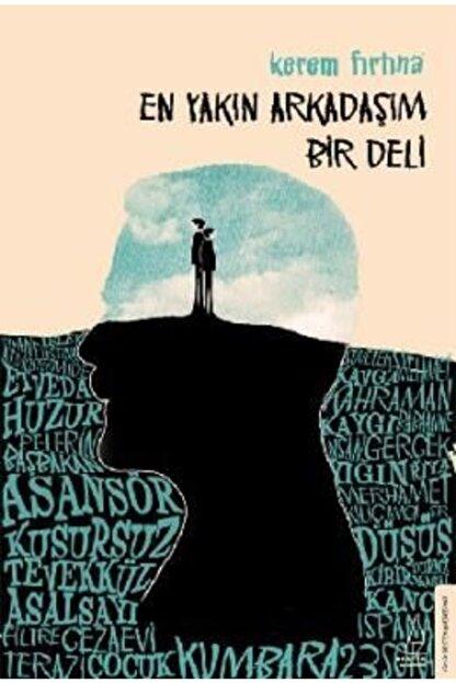 Destek Yayınları En Yakın Arkadaşım Bir Deli   Kerem Fırtına  