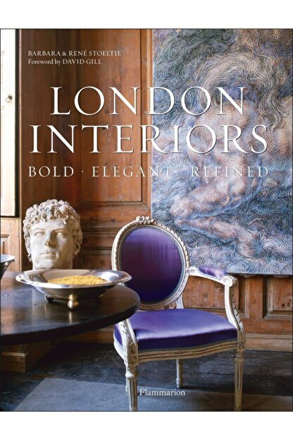 FLAMMARION London Interiors: Bold, Elegant, Refined Hardcover - Kitap