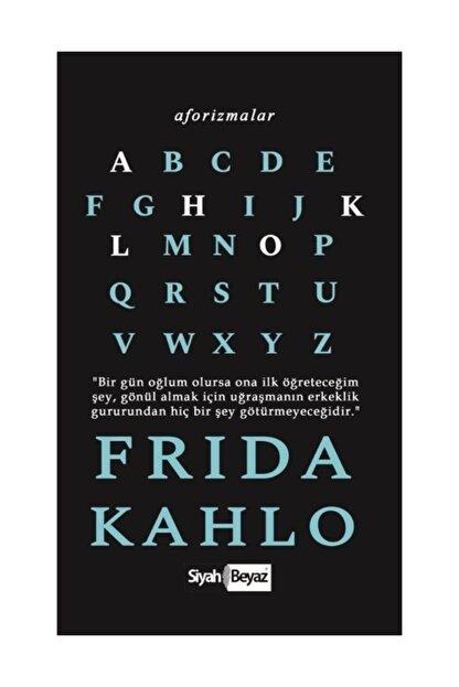 Siyah Beyaz Yayınları Aforizmalar / Frida Kahlo