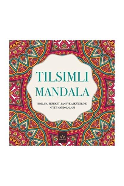 Arkadya Yayınları Tılsımlı Mandala & Bolluk, Bereket, Şans Ve Aşk Üzerine Niyet Mandalaları