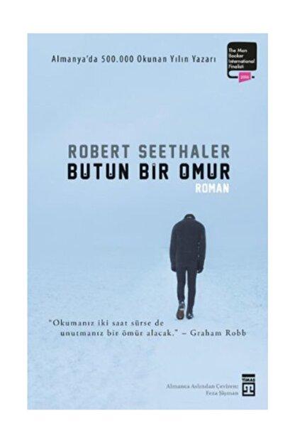 Timaş Yayınları Bütün Bir Ömür Robert Seethaler - Robert Seethaler