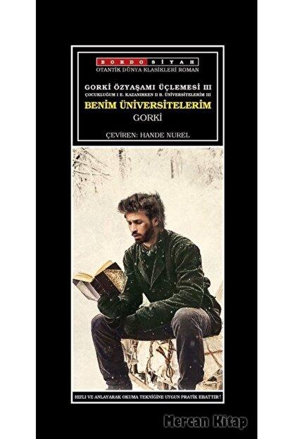 Bordo Siyah Yayınları Gorki Özyaşamı Üçlemesi 3 / Benim Üniversitelerim