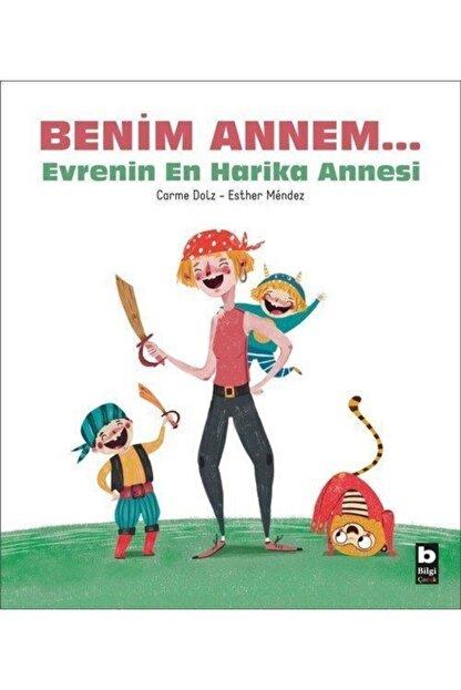 Bilgi Yayınevi Çocuk Kitapları Benim Annem & Evrenin En Harika Annesi