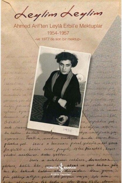 TÜRKİYE İŞ BANKASI KÜLTÜR YAYINLARI Leylim Leylim & Ahmed Arif'ten Leyla Erbil'e Mektuplar