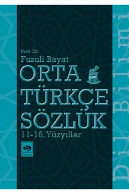 Ötüken Yayınları Orta Türkçe Sözlük 11-16. Yüzyıllar