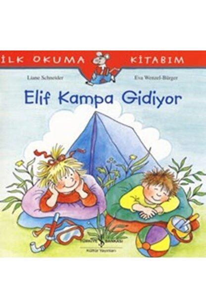 İş Bankası Kültür Yayınları Ilk Okuma Kitabım - Elif Kampa Gidiyor -