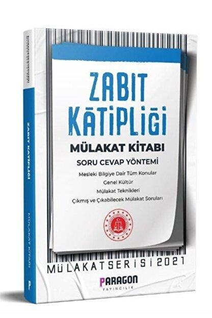 Paragon Yayıncılık 2021 Çıkmış Sorularla Zabıt Katipliği Mülakat Kitabı