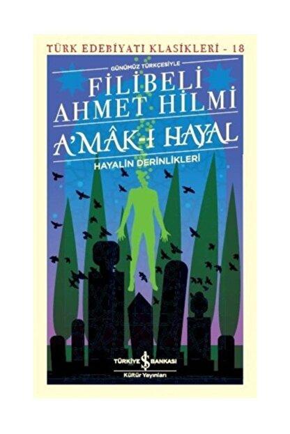 TÜRKİYE İŞ BANKASI KÜLTÜR YAYINLARI A'mak I Hayal Türk Edebiyatı Klasikleri 18